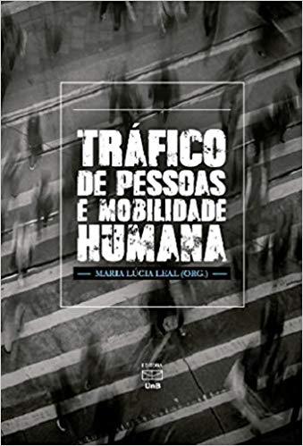 Tráfico de Pessoas e Mobilidade Humana, livro de Maria Lúcia Leal