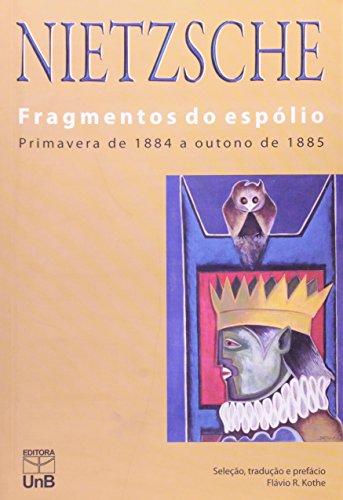 Fragmentos do espólio: primavera de 1884 a outono de 1885, livro de Friedrich Nietzsche