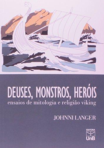 Deuses, Monstros e Heróis - Ensaios de Mitologia e Religião Viking, livro de Johnni Langer