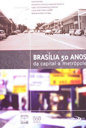 Brasília 50 Anos: Da Capital a Metrópole, livro de Aldo Paviani