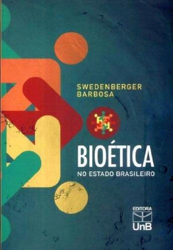 Bioética no Estado Brasileiro: Situação Atual e Perspectivas Futuras, livro de Swedenberger Barbosa