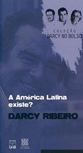 América Latina Existe, A? - Coleção Darcy no Bolso, livro de Darcy Ribeiro.