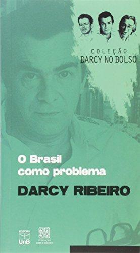 O Brasil Como Problema, livro de Darcy Ribeiro