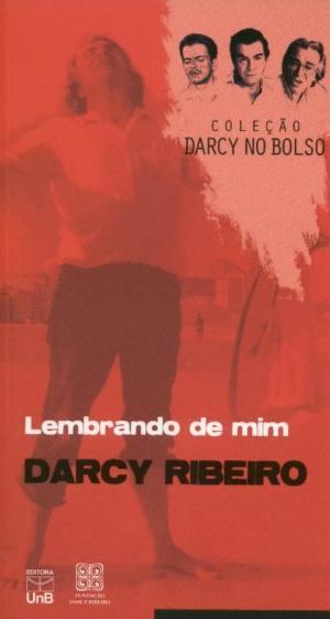 Lembrando de Mim - Coleção Darcy no Bolso, livro de Darcy Ribeiro.