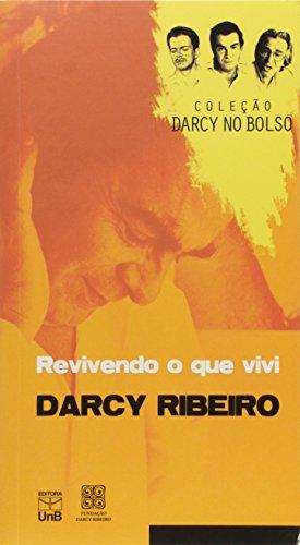 Revivendo o que Vivi - Coleção Darcy no Bolso, livro de Darcy Ribeiro.