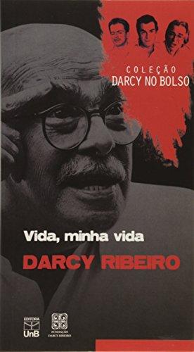 Vida, Minha Vida - Coleção Darcy no Bolso, livro de Darcy Ribeiro.