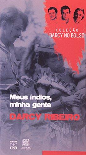 Meus Indios. Minha Gente, livro de Darcy Ribeiro