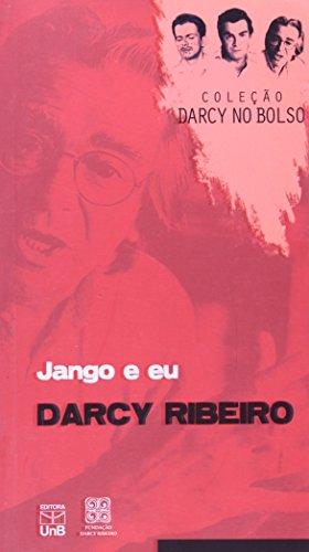 Jango e Eu - Coleção Darcy no Bolso, livro de Darcy Ribeiro.