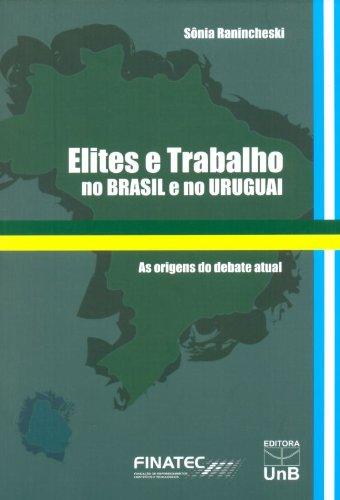 Elites e Trabalho no Brasil e no Uruguai, livro de Sônia Ranincheski
