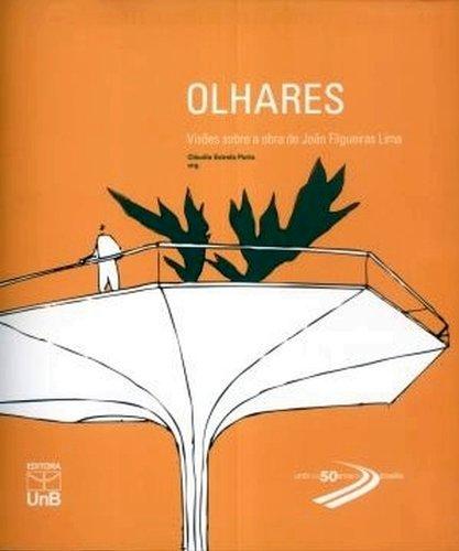 Olhares: Visões Sobre a Obra de João Filgueiras Lima, livro de Cláudia Estrela Porto