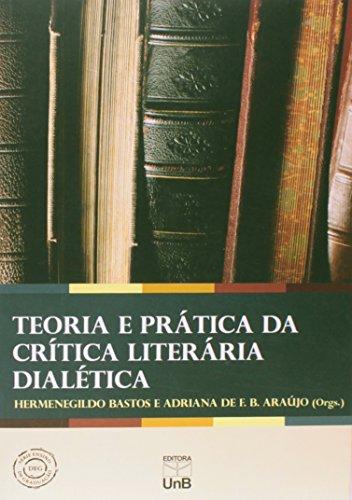 Teoria E Pratica Da Critica Literaria Dialetica, livro de Hermenegildo Jose De Menezes Bastos