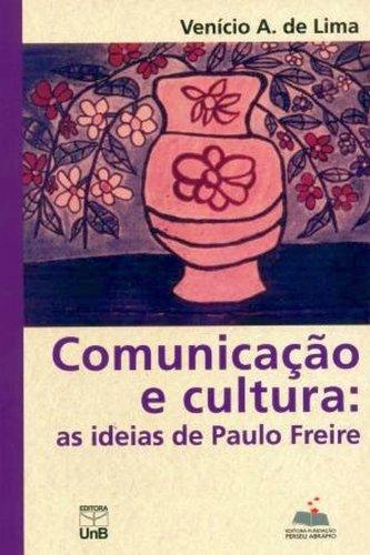 Comunicação e Cultura: As Idéias de Paulo Freire, livro de Venício A. de Lima