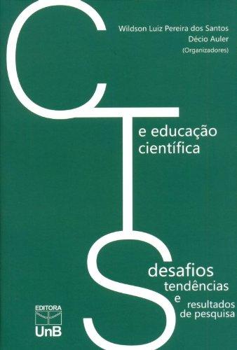 Cts e Educação Científica: Desafios, Tendências e Resultados de Pesquisa, livro de Wildson Luiz P. Dos Santos