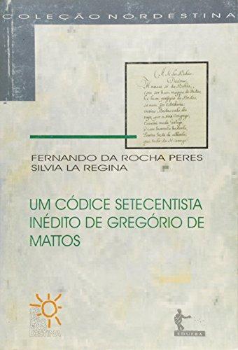Um Codice Setencentista Inedito De Gregorio De Mattos, livro de