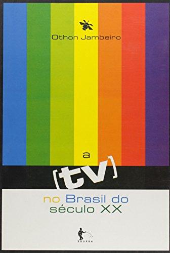 Tv No Brasil Do Seculo Xx, A, livro de