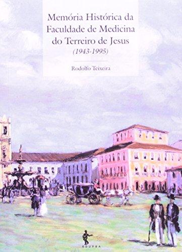 Memória Histórica Da Faculdade De Medicina Do Terreiro Jesus. 1943-1995, livro de Rodolfo Teixeira