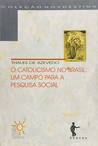 Catolicismo No Brasil, O - Um Campo Para A Pesquisa Social, livro de