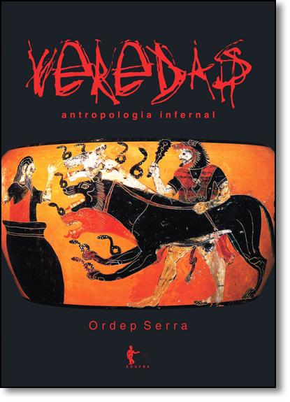 Veredas: Antropologia Infernal, livro de Ordep Serra