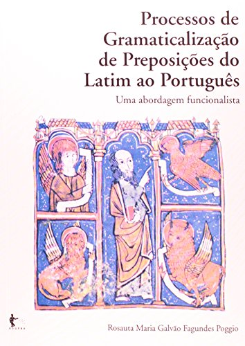 Processos De Gramaticalização De Preposições Do Latim Ao Português, livro de Rosauta Maria Galvão Fagundes Poggio