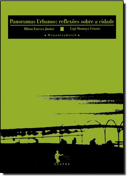 Panoramas Urbanos: Reflexões Sobre a Cidade, livro de Milton Esteves Júnior