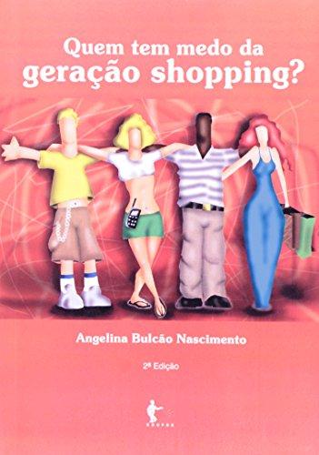 Quem Tem Medo Da Geração Shopping?, livro de Angelina Bulcão Nascimento