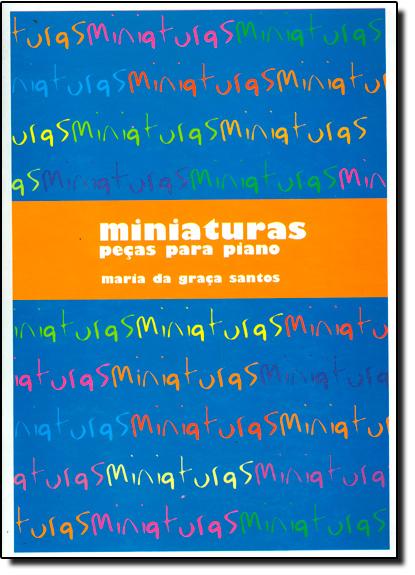 Miniaturas: Peças Para Piano, livro de Maria da Graça Santos