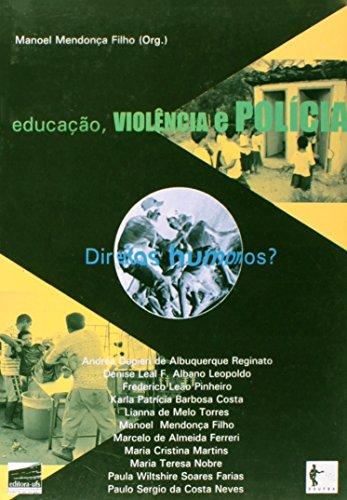 Educacao, Violencia E Policia - Direitos Humanos, livro de Manoel Mendonca Filho