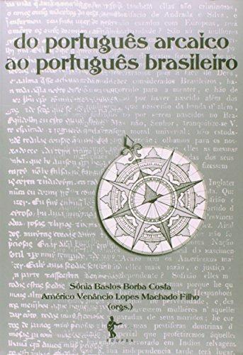 Do Português Arcaico Ao Português Brasileiro, livro de Sônia Bastos Borba Costa