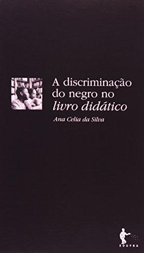 A Discriminação do Negro no Livro Didático, livro de Ana Celia da Silva