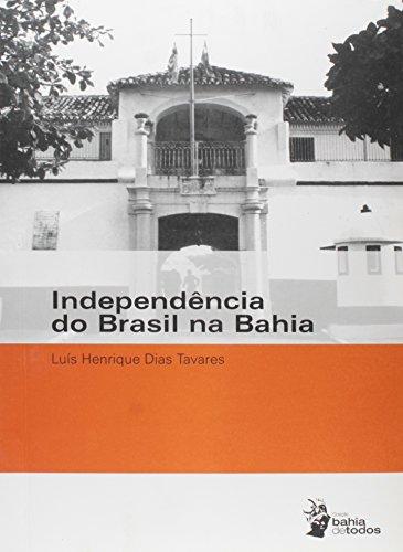 Independência do Brasil na Bahia, livro de Luís Henrique Dias Tavares