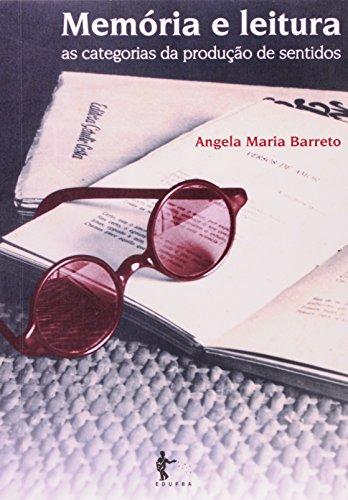 Memória e Leitura. As Categorias da Produção de Sentidos, livro de Angela Maria Barreto
