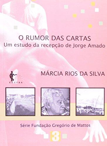 O Rumor Das Cartas. Um Estudo Da Recepção De Jorge Amado, livro de Márcia Rios da Silva