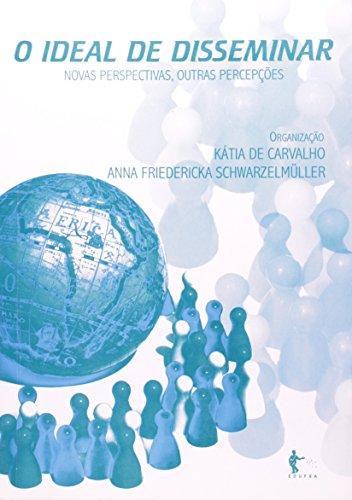 O Ideal de Disseminar. Novas Perspectivas, Outras Percepções, livro de Kátia de Carvalho