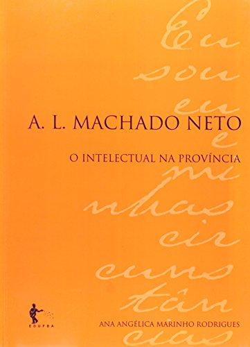A. L. Machado Neto. O Intelectual Na Província, livro de Mayra Rodrigues Gomes