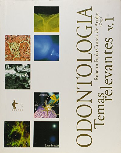 Odontologia. Temas Relevantes - Volume 1, livro de Roberto Paulo Correia de Araujo