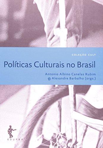Políticas Culturais no Brasil - Coleção Cult, livro de Antônio Albino Canelas Rubim