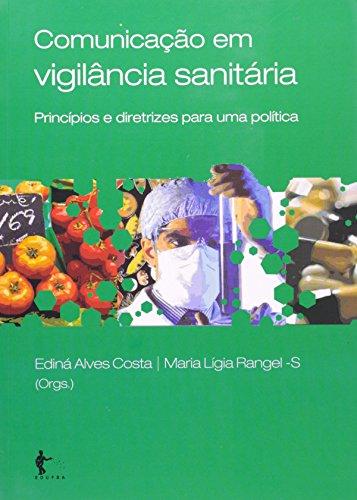 Comunicação em vigilância sanitária, livro de COSTA, Ediná Alves; RANGEL-S, MAria Lígia. (Org.)