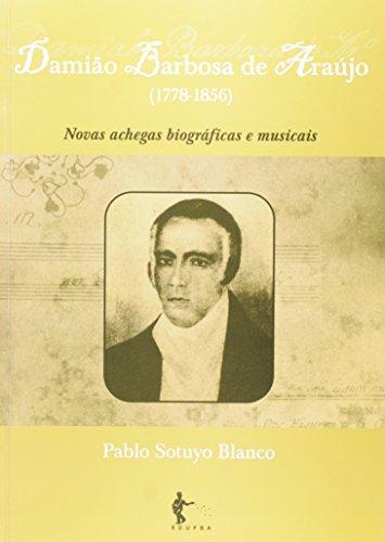 Damião Barbosa De Araujo. Novas Achegas Biográficas E Musica, livro de Pablo Sotuyo Blanco