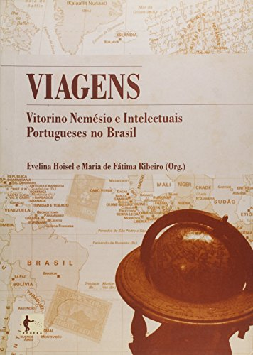 Viagens. Vitorino Nemésio e Intelectuais Portuguese no Brasil, livro de Evelina Hoisel, Maria de Fátima Ribeiro