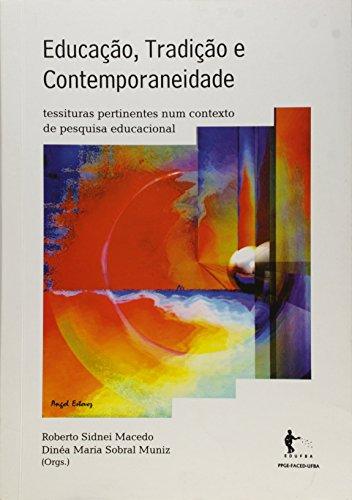 Educaçao  Tradiçao E Contemporaneidade, livro de Dineia Maria Sobral;Macedo, Roberto Sidnei Muniz