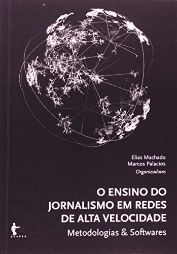 Ensino Do Jornalismo Em Redes De Alta Velocidade, livro de Elias Machado