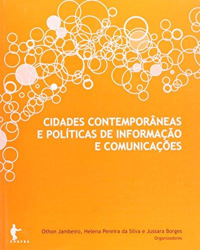 Cidades contemporâneas e políticas de informação e comunicações, livro de JAMBEIRO, Othon;SILVA, Helena Pereira da.; BORGES, Jussara (Org.)