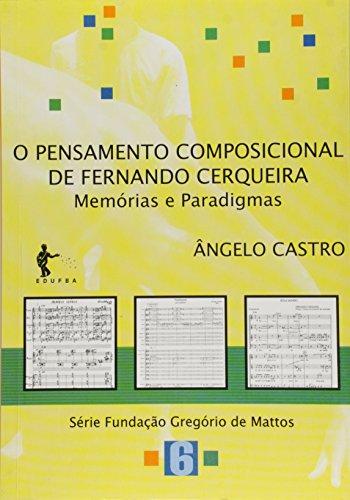 O Pensamento Composicional de Fernando Cerqueira. Memórias e Paradigmas, livro de Ângelo Castro