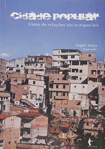 Cidade Popular - Trama De Relacoes Socio-Espaciais, livro de