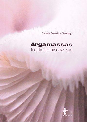 Argamassas Tradicionais De Cal, livro de Cybele Celestino Santiago