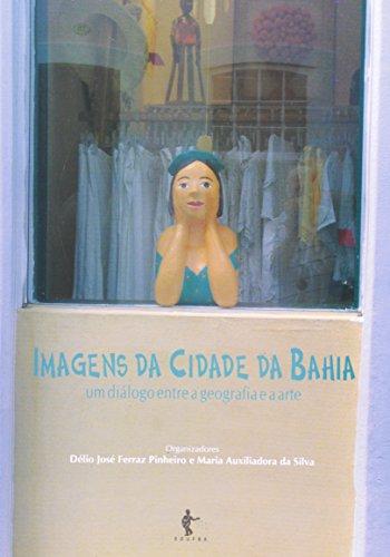 Imagens da cidade da Bahia, livro de PINHEIRO, Délio José Ferraz; SILVA, Maria Auxiliadora da. (Org.)