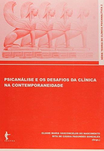 Psicanalise E Os Desafios Da Clinica Na Contemporaneidade, livro de