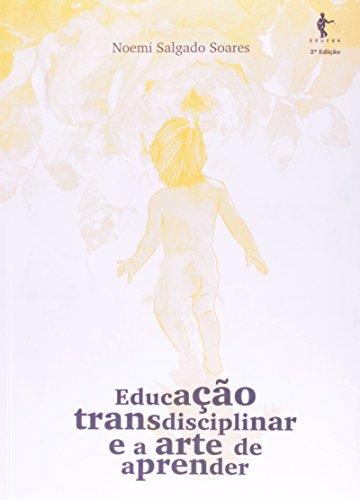 Educação Transdisciplinar E A Arte De Aprender, livro de Esequias Soares