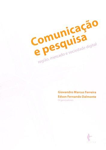 Comunicação E Pesquisa. Régia, Mercado E Sociedade Digital, livro de Giovandro Marcus Ferreira