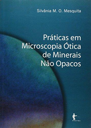 Praticas Em Microscopia Otica De Minerais Nao Opacos, livro de Silvânia M. O. Mesquita